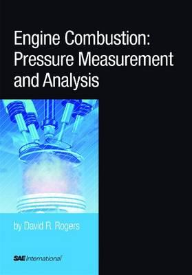 Engine Combustion: Pressure Measurement and Analysis (R-388) - Rogers, David R.