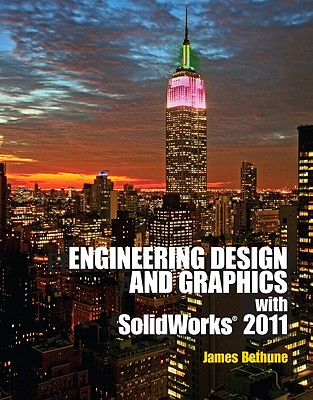 Engineering Design Graphics with Solidworks 2011 - Bethune, James D.