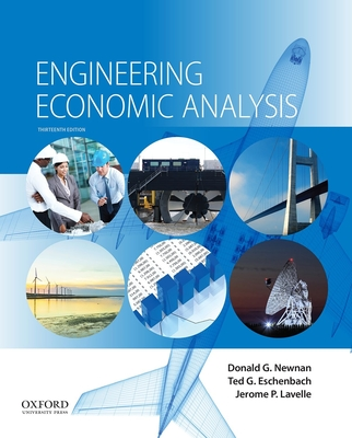 Engineering Economic Analysis - Newnan, Donald G, Ph.D., and Eschenbach, Ted G, and Lavelle, Jerome P, P.E.