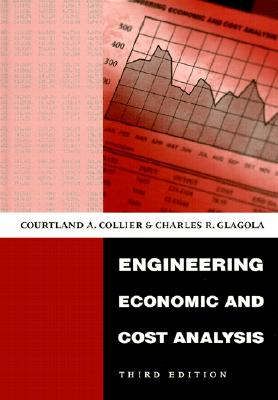 Engineering Economic and Cost Analysis - Collier, Courtland A