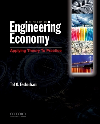 Engineering Economy: Applying Theory to Practice - Eschenbach, Ted
