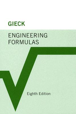 Engineering Formulas - Gieck, Kurt, and Gieck, Reiner