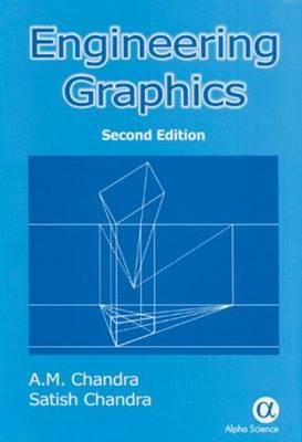Engineering Graphics, Second Edition - Chandra, A M (Editor)