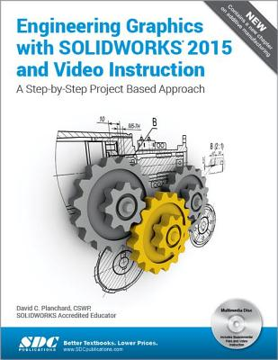 Engineering Graphics with SOLIDWORKS 2015 - Planchard, David C