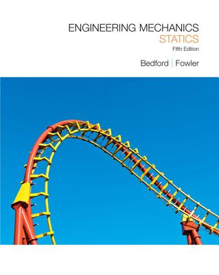 Engineering Mechanics: Statics - Bedford, Anthony M, and Fowler, Wallace