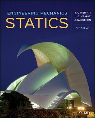 Engineering Mechanics: Statics - Meriam, James L., and Kraige, L. G., and Bolton, Jeffrey N.
