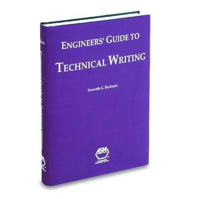 Engineers' Guide to Technical Writing - Budinski, Kenneth G
