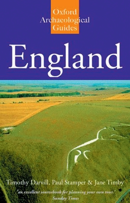 England: An Oxford Archaeological Guide to Sites from Earliest Times to Ad 1600 - Darvill, Timothy C
