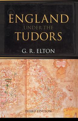 England Under the Tudors - Elton, G R