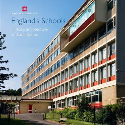 England's Schools: History, Architecture and Adaptation - Harwood, Elain