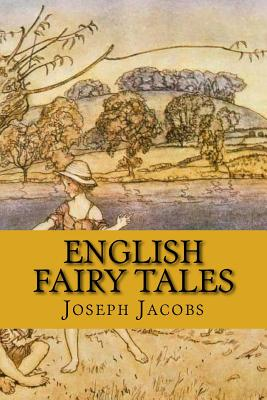 English Fairy Tales - Jacobs, Joseph