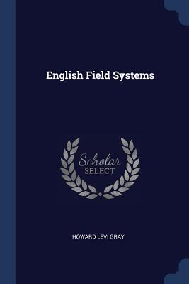 English Field Systems - Gray, Howard Levi