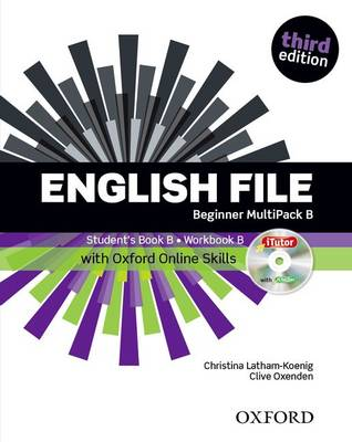 English File: Beginner: Multipack B with Oxford Online Skills: The Best Way to Get Your Students Talking - Oxenden, Clive, and Latham-Koenig, Christina