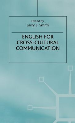 English for Cross-Cultural Communication - Smith, L. (Editor)