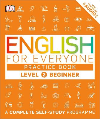English for Everyone Practice Book: Beginner Level 2: A Complete Self-Study Programme - DK