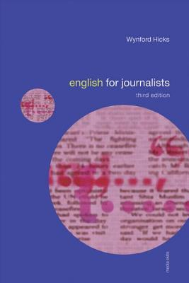 English for Journalists - Hicks, Wynford