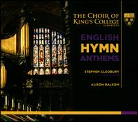 English Hymn Anthems - Alison Balsom (trumpet); Stephen Cleobury (organ); King's College Choir of Cambridge (choir, chorus);...
