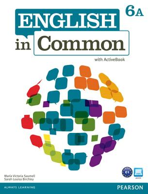 English in Common 6A Split: Student Book with Activebook and Workbook - Saumell, Maria Victoria, and Birchley, Sarah Louisa