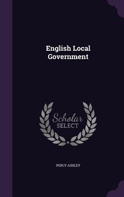 English Local Government - Ashley, Percy