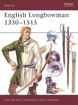 English Longbowman 1330 1515 - Bartlet, Clive
