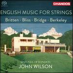 English Music for Strings: Britten, Bliss, Bridge, Berkeley