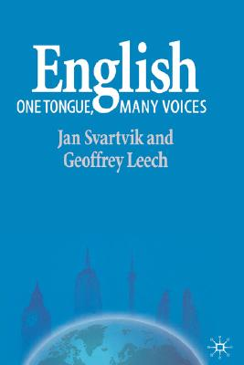 English - One Tongue, Many Voices - Svartvik, Jan, and Leech, Geoffrey, Professor