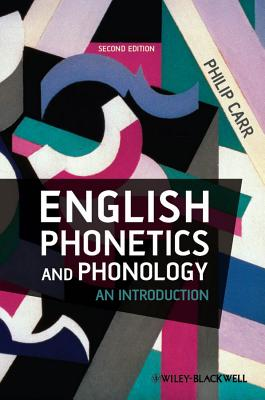 English Phonetics and Phonology: An Introduction - Carr, Philip