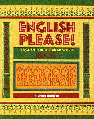 English Please!: Bk. 1: English for the Arab World - Harrison, Richard