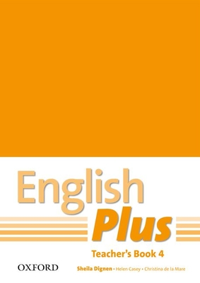 English Plus: 4: Teacher's Book with photocopiable resources: An English secondary course for students aged 12-16 years -