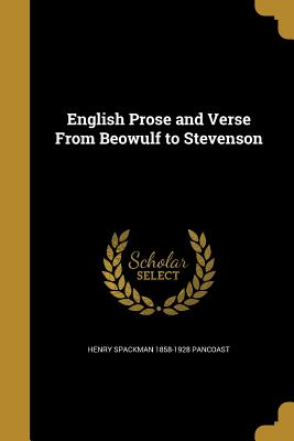 English Prose and Verse from Beowulf to Stevenson - Pancoast, Henry Spackman 1858-1928