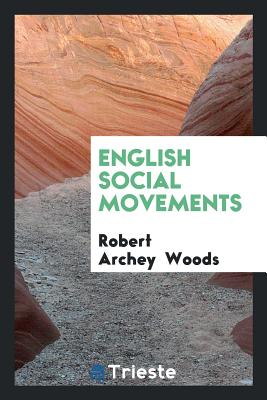 English Social Movements - Woods, Robert Archey