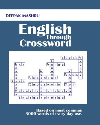 English Through Crossword: Based on Most Common 3000 Words of Every Day Use. - Mashru, Deepak
