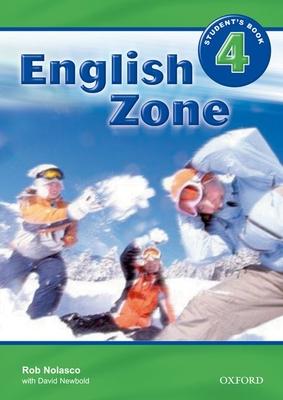 English Zone 4: Student's Book: English Zone 4: Student's Book 4 - Nolasco, Rob, and Newbold, David