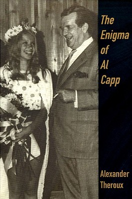 Enigma of Al Capp - Theroux, Alexander