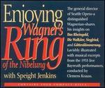 Enjoying Wagner's Ring of the Nibelung - Astrid Varnay (vocals); Gustav Neidlinger (vocals); Hans Hotter (vocals); Josef Greindl (vocals); Ramón Vinay (vocals);...