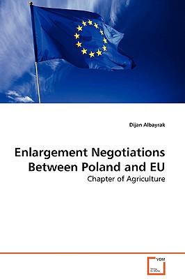 Enlargement Negotiations Between Poland and Eu - Albayrak, Dijan
