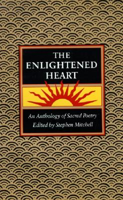 Enlightened Heart, T: An Anthology of Sacred Poetry - Mitchell, Stephen