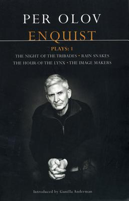 Enquist Four Plays: The Night of Tribades, Rain Snakes, the Hour of the Lynx, the Image Makers - Enquist, Per Olov