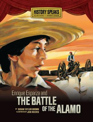Enrique Esparza and the Battle of the Alamo - Brown, Susan Taylor