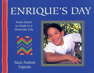 Enrique'S Day: From Dawn to Dusk in a Peruvian City - Farjado, Sara A.