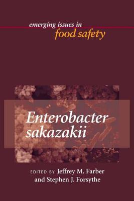 Enterobacter Sakazakii - Doyle, Michael P (Editor), and Farber, Jeffrey M (Editor), and Forsythe, Stephen J (Editor)