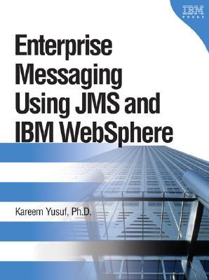 Enterprise Messaging Using Jms and IBM Websphere - Yusuf, Kareem