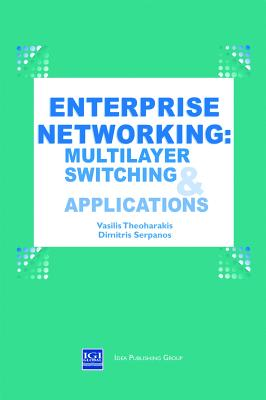 Enterprise Networking: Multilayer Switching and Applications - Theoharakis, Vasilis