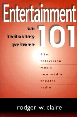 Entertainment 101 - Hirsch, Jeffrey, and Claire, Rodger William (Editor)