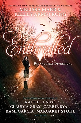 Enthralled: Paranormal Diversions - Marr, Melissa, and Armstrong, Kelley