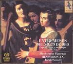 Entremeses del Siglo de Oro: Lope de Vega su tiempo - Bruce Dickey (cornetto); Christophe Coin (viola da gamba); Hespèrion XX; Hopkinson Smith (vihuela);...
