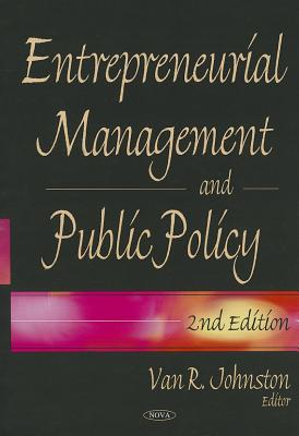 Entrepreneurial Management and Public Policy - Johnston, Van R