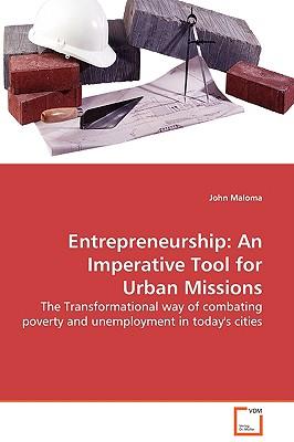 Entrepreneurship: An Imperative Tool for Urban Missions - Maloma, John