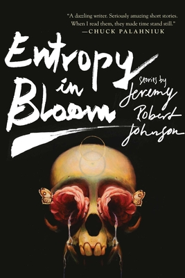 Entropy in Bloom: Stories - Johnson, Jeremy Robert