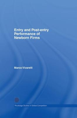 Entry and Post-Entry Performance of Newborn Firms - Vivarelli, Marco